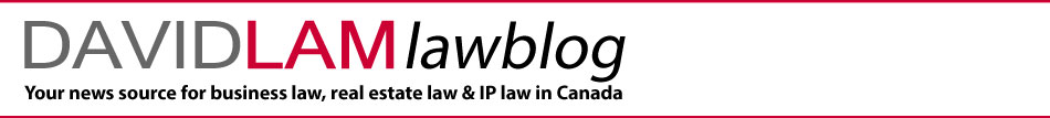 David Lam Law Blog - your source for business law, real estate law and IP law in Canada